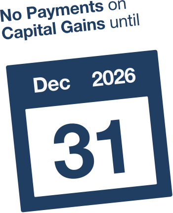No Payments on Capital Gains until December 31 2026