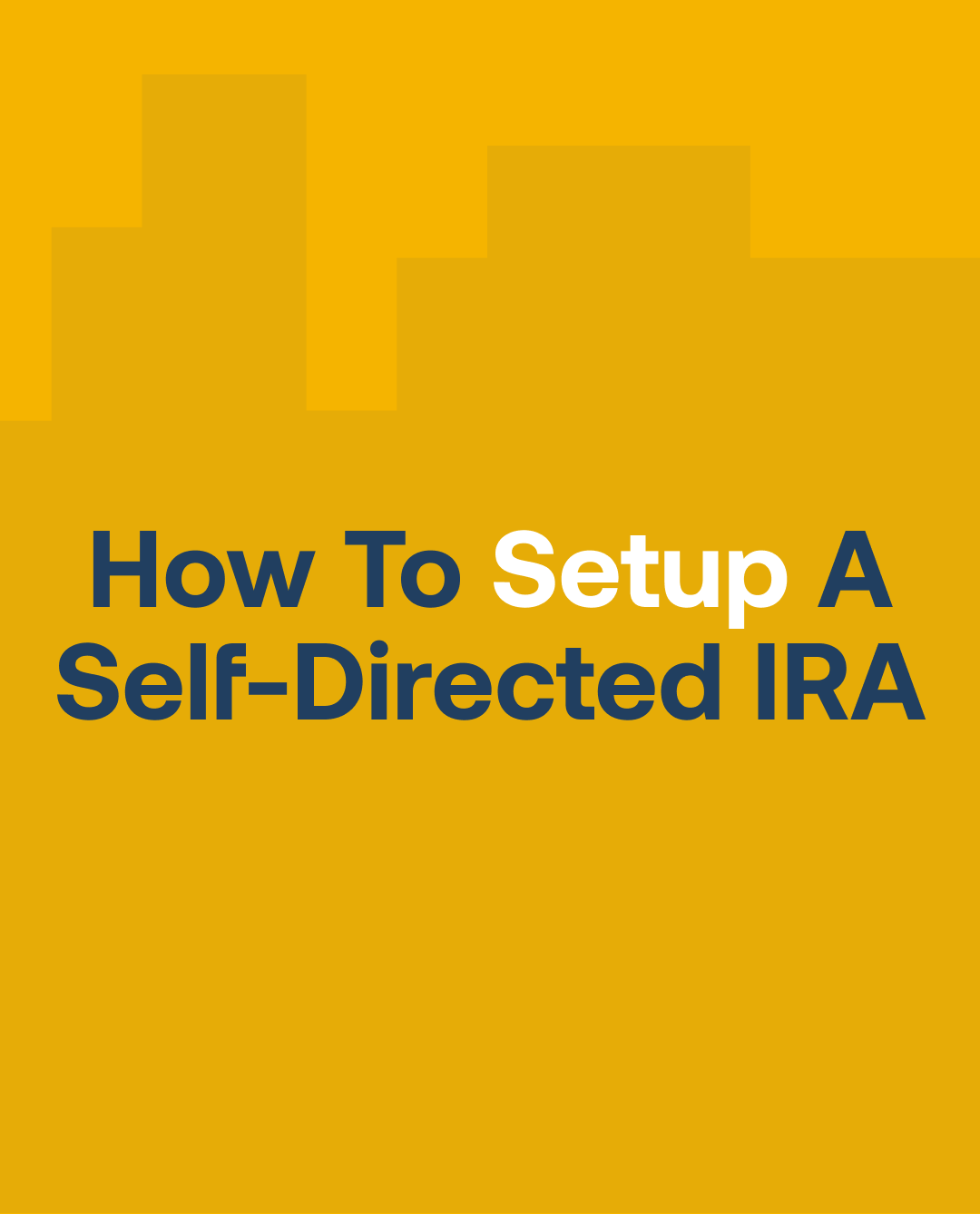How To Setup A Self-Directed IRA